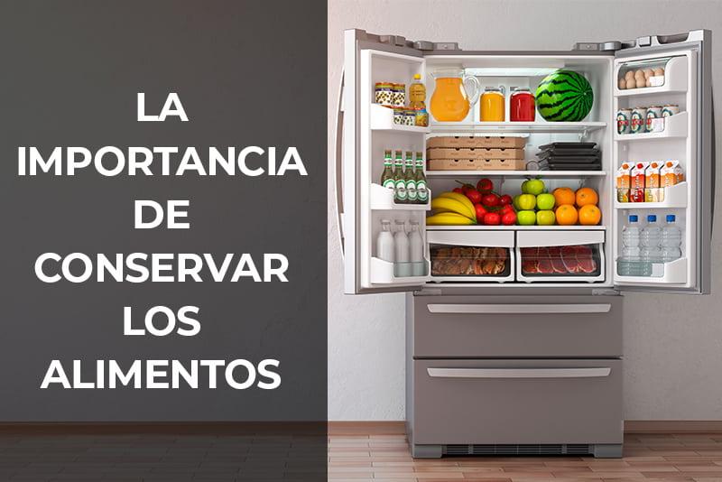 Cuál es la importancia de conservar los alimentos