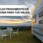 Pequeños electrodomésticos de cocina. La mejor opción para tus viajes