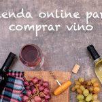 Nueva tienda de vinos online especializa en vinos y licores